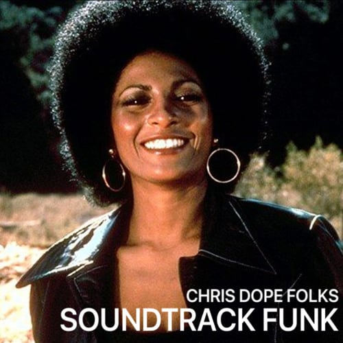 Chris Dope Folks • Soundtrack Funk MIX