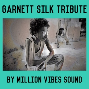 Garnett Silk Tribute by Million Vibes Sound