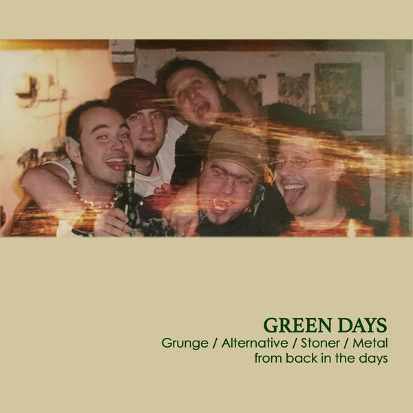 Green Days Mixtape • Grunge / Alternative / Stoner / Metal • from back in the days