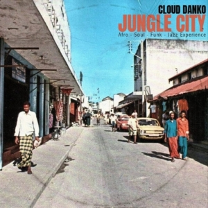 Cloud Danko - Jungle City Afro •  Soul - Funk - Jazz Experience
