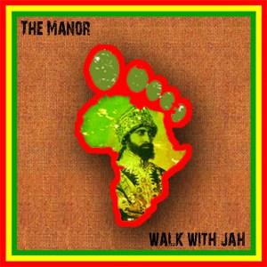 THE MANOR - WALK WITH JAH • full album-stream