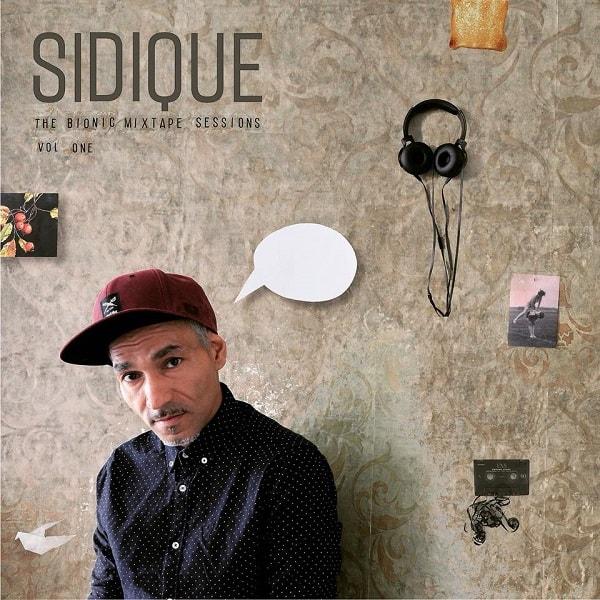 Album-Tipp: SIDIQUE - The Bionic Mixtape Sessions Vol. One • Album-Stream + Video