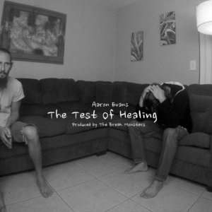 The Test Of Healing by Aaron Evans ft The Break Monsters [Official Music Video]