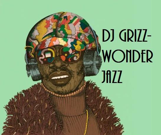DJ Grizz - Wonder Jazz Mix