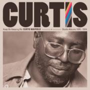 KEEP ON KEEPING ON: CURTIS MAYFIELD STUDIO ALBUMS 1970-1974 • LP/CD Box zum 50. Jubiläum seiner Solo-Karriere • Stream
