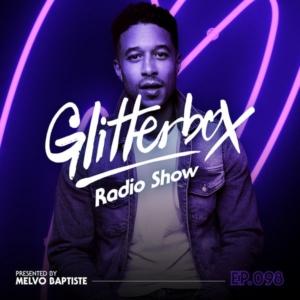 Glitterbox Radio Show 098: Melvo Baptiste