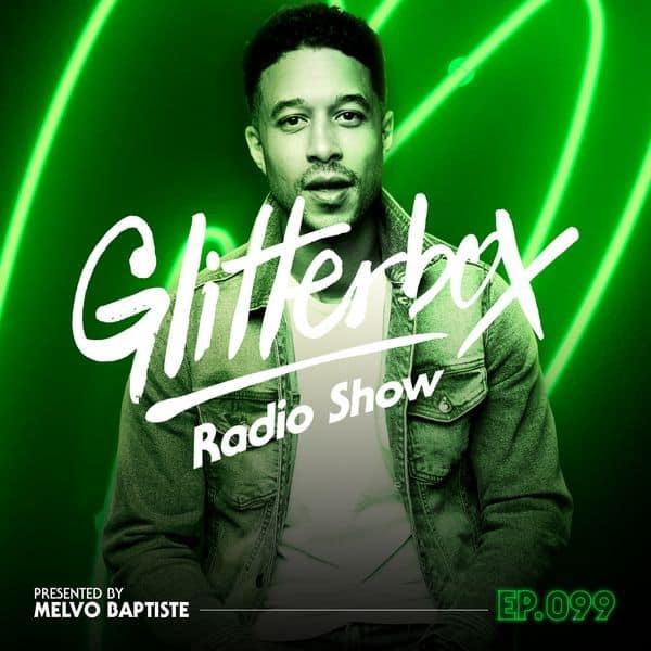 Glitterbox Radio Show 099: Melvo Baptiste