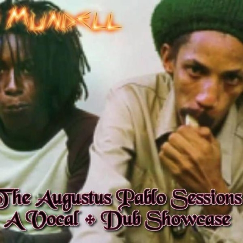Hugh Mundell - The Augustus Pablo Sessions (Vocal + Dub Showcase) [Mixtape]