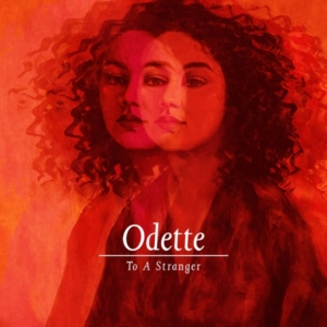 Happy Releaseday: Odette - To A Stranger • 4 Videos + Album-Stream