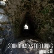 Soundtracks for Living - Volume 99 (Mixtape)