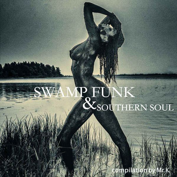 Swamp Funk & Southern Soul Mix