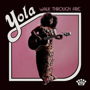 Happy Releaseday: YOLA - Walk Through Fire • 4 Videos + Album-Stream
