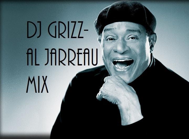 DJ Grizz - Al Jarreau Mix