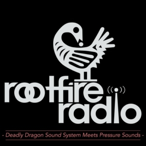 Rootfire Radio Podcast 004: Deadly Dragon meets Pressure Sounds