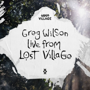 Greg Wilson live from Lost Village (DJ Live Set)