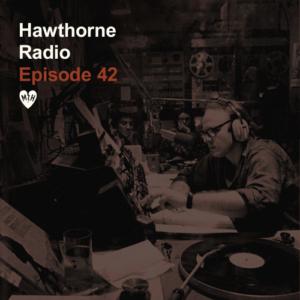 Hawthorne Radio Episode 42