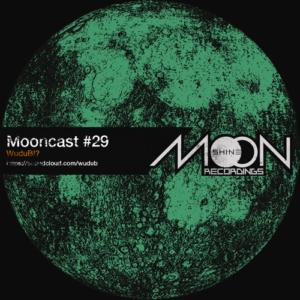 Mooncast #29 - WuduB!?