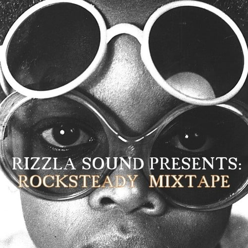 ORIGINAL ROCKSTEADY AND SOUL MIXTAPE • free Mixtape