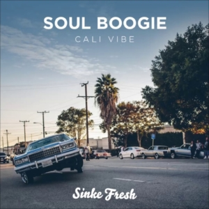 Sinke Fresh - Soul Boogie (Cali Vibe) [free mixtape]