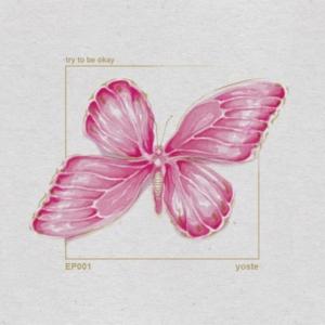 Happy Releaseday: Yoste - try to be okay • Album-Stream + 3 Videos