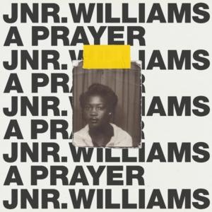 Londons neue Soulstimme: JNR WILLIAMS - A Prayer (Video)