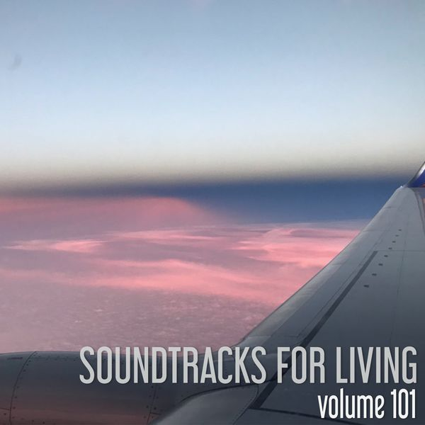 Soundtracks for Living - Volume 101 (Mixtape)