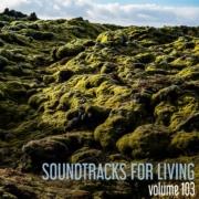 Soundtracks for Living - Volume 103 (Mixtape)