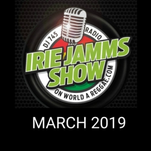 Irie Jamms Show March 2019 • free podcast