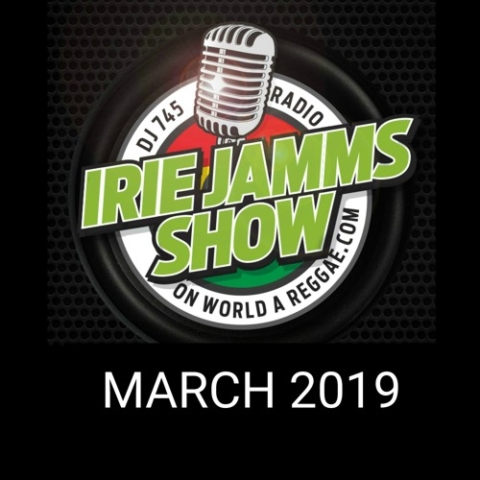 Irie Jamms Show March 2019• free podcast