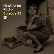 Hawthorne Radio Episode 43