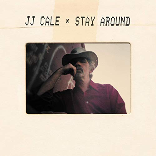 "JJ CALE • POSTHUMES ALBUM ""STAY AROUND""  • TITELSONG HIER IM STREAM"