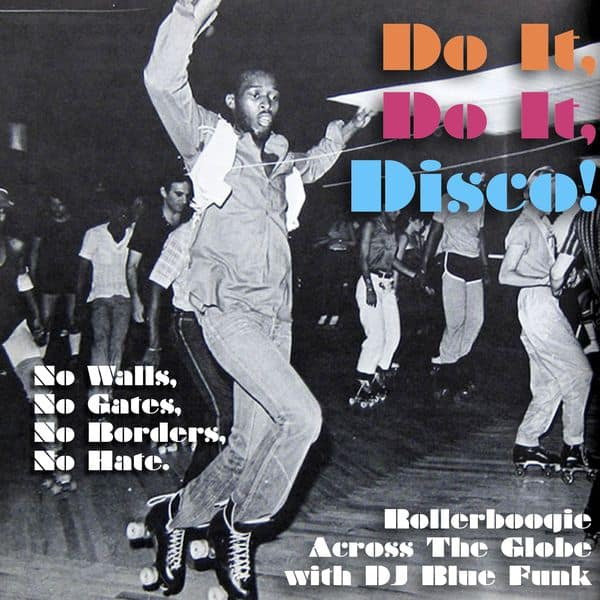 Do It, Do It, Disco! (A Rollerboogie Without Borders) [Mixtape)