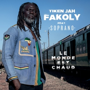 Tiken Jah Fakoly - Le Monde Est Chaud feat. Soprano (Video)
