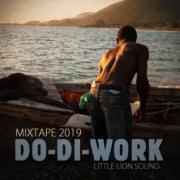 Little Lion Sound - Do-Di-Work Vol. 1 - Dancehall Mixtape 2019