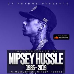 DJ PRYHME presents: The Very Best of Nipsey Hussle • R.I.P. • free mixtape