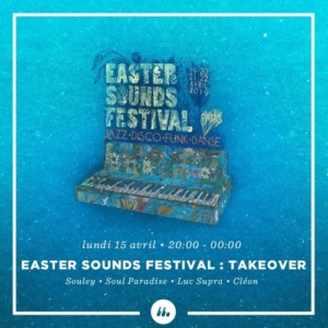 ▶ Easter Sounds Festival : Takeover MIX