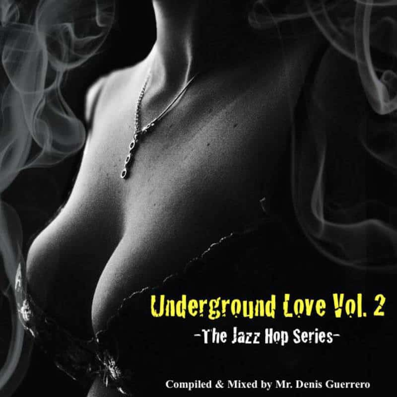 UNDERGROUND LOVE Vol. 2 • compiled & mixed by Denis Guerrero • free download