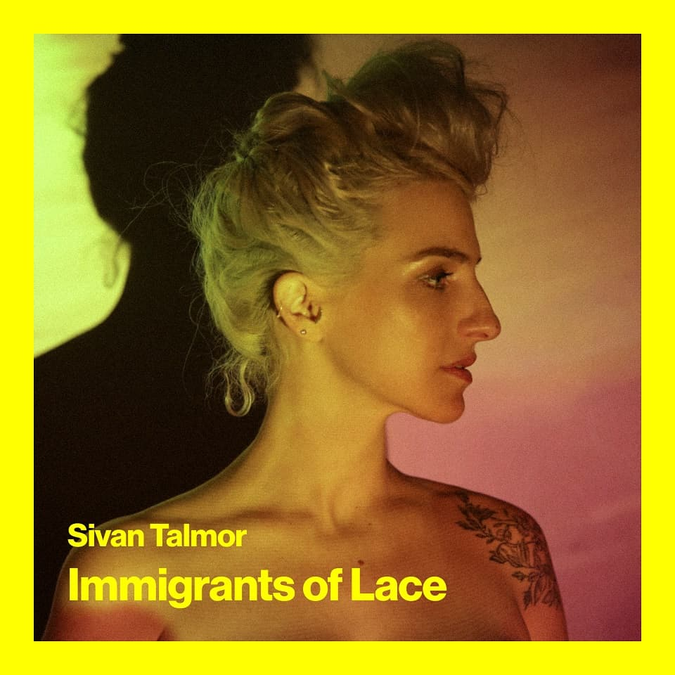 Happy Releaseday: SIVAN TALMOR Immigrants Of Lace • 4 Videos + full Album-Stream